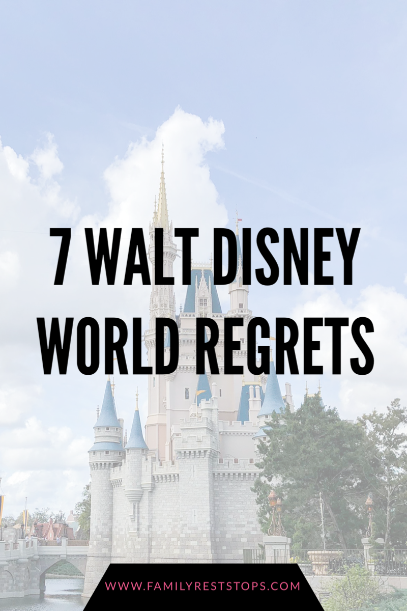 7 Walt Disney World Regrets